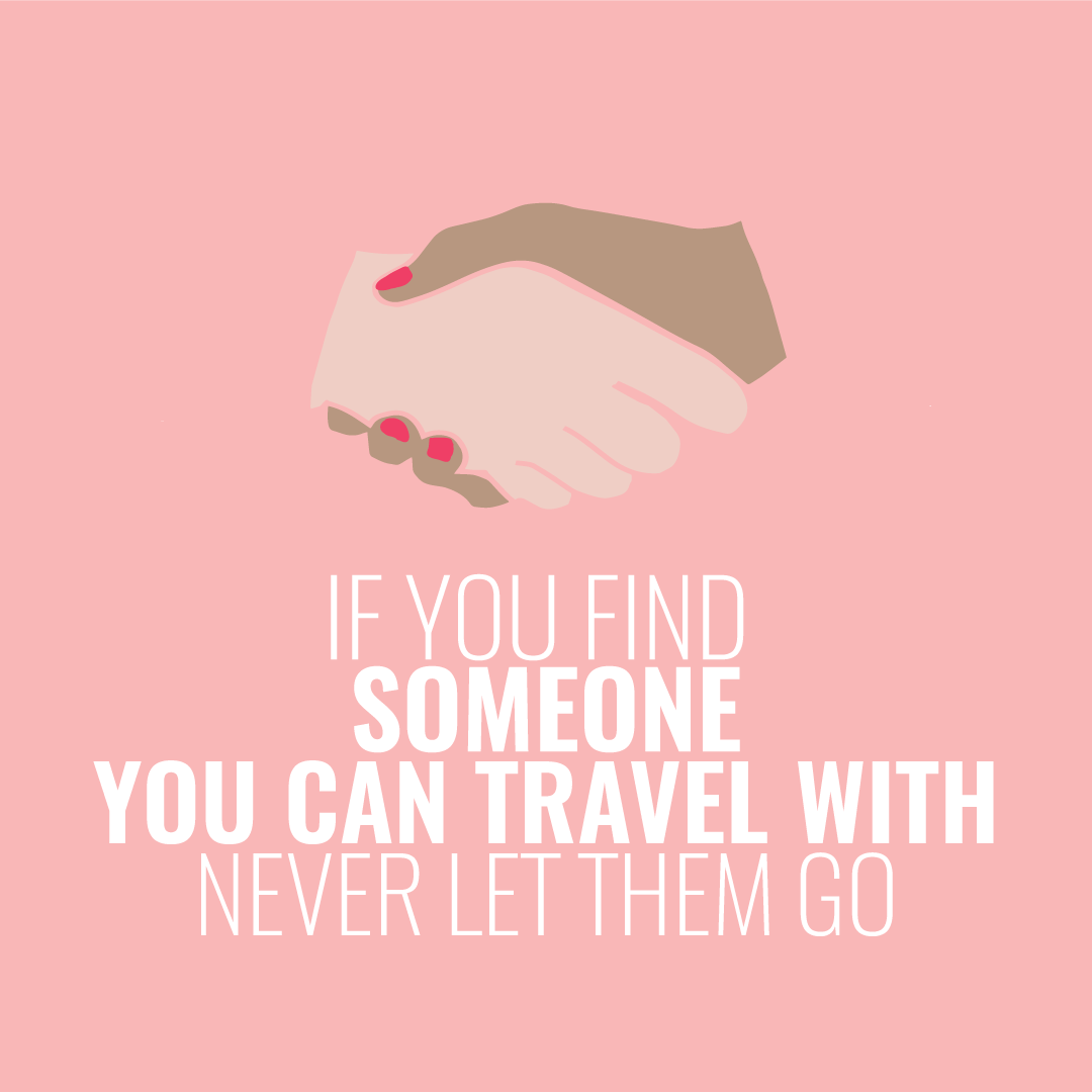 Traveling abroad with someone is no easy task! If you've found your travel buddy, make sure you let them know how awesome they are! #TravelWithMeaning #JustGo #Valentines #Quotes