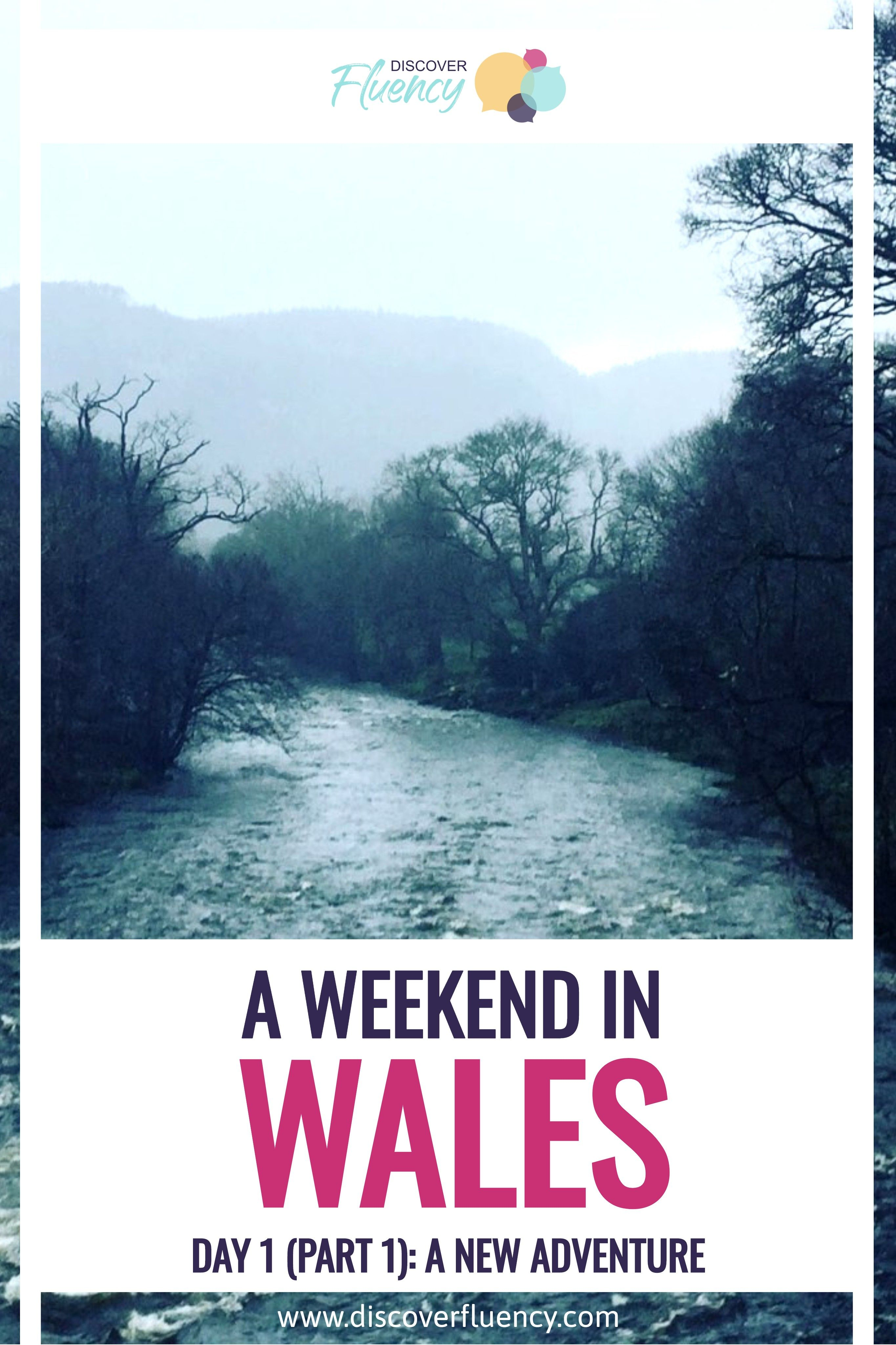 A weekend in Wales - Day 1 - A new adventure