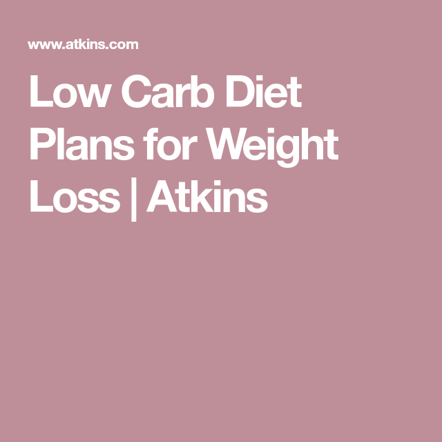 Low Carb Diet Plans For Weight Loss Atkins