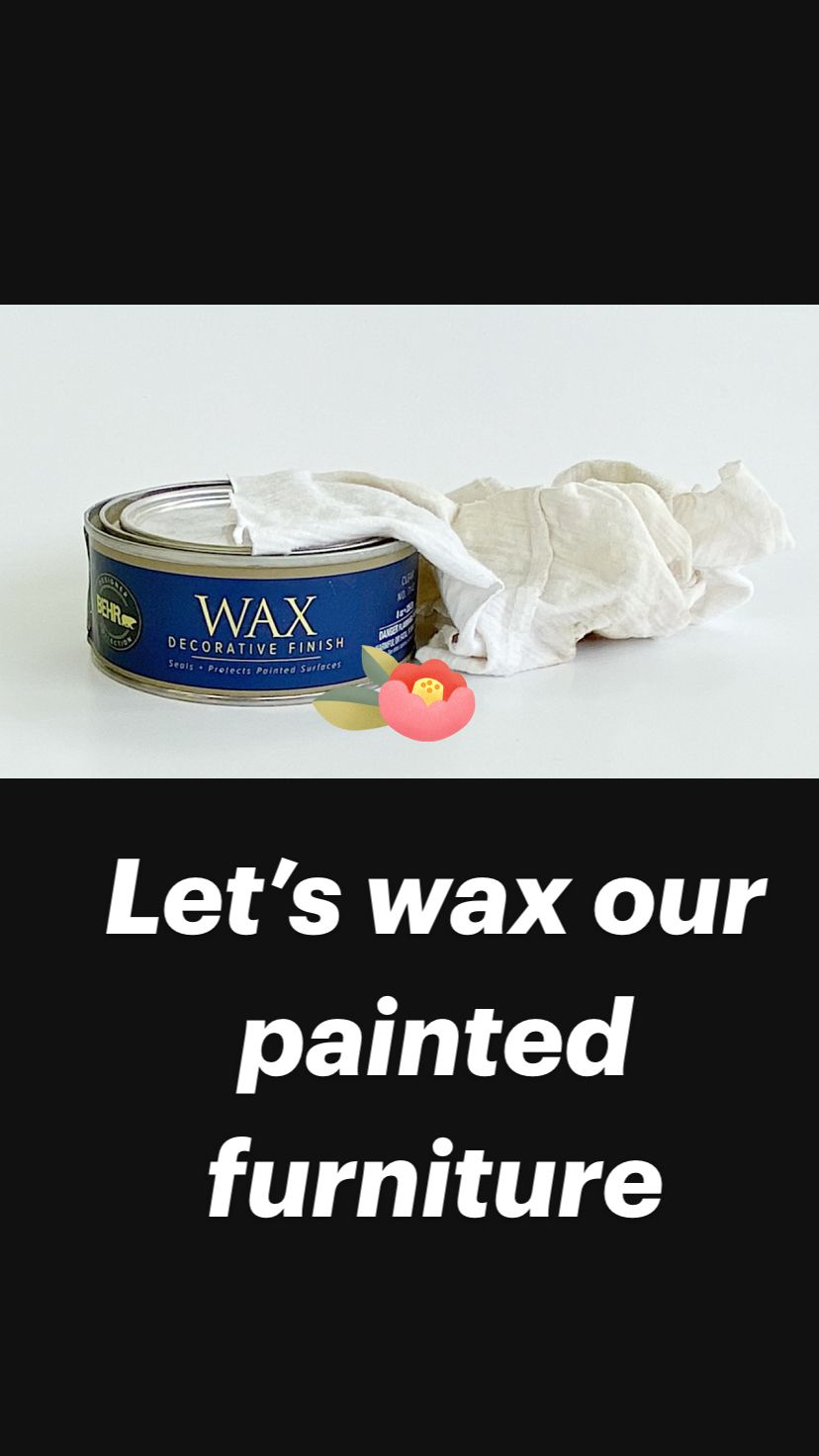 Let's wax our painted furniture