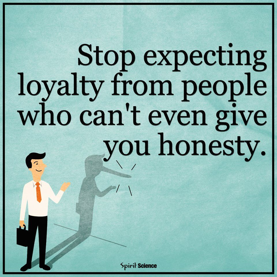Stop expecting loyalty from people who can't even give you