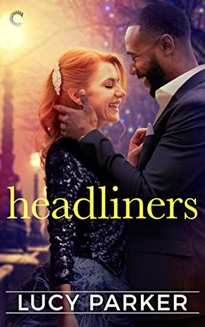 Headliners by Lucy Parker #freereadingincsites