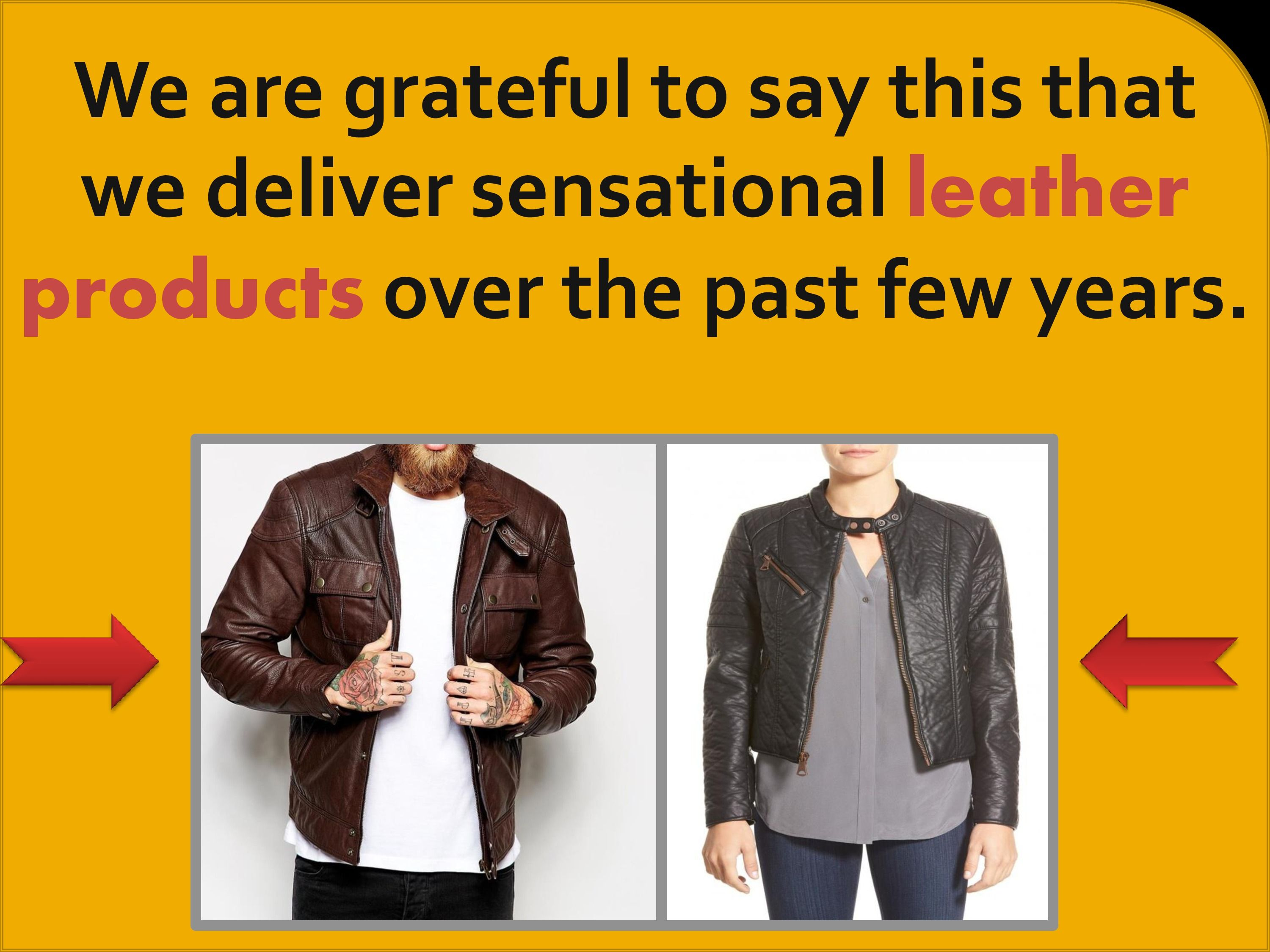 Buy leather Jackets of all verities  in reasonable prices from our online shop Now