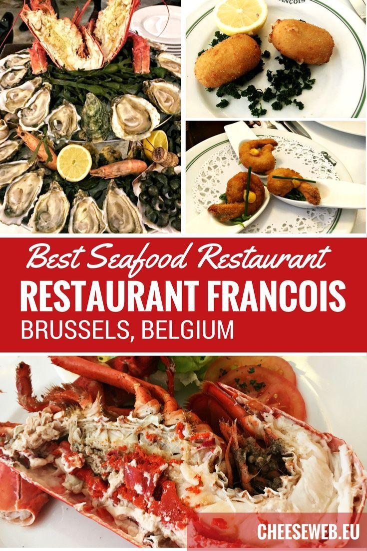 Seafood Restaurant Francois In Brussels Belgium Seafood Restaurant Travel Food Foodie Travel