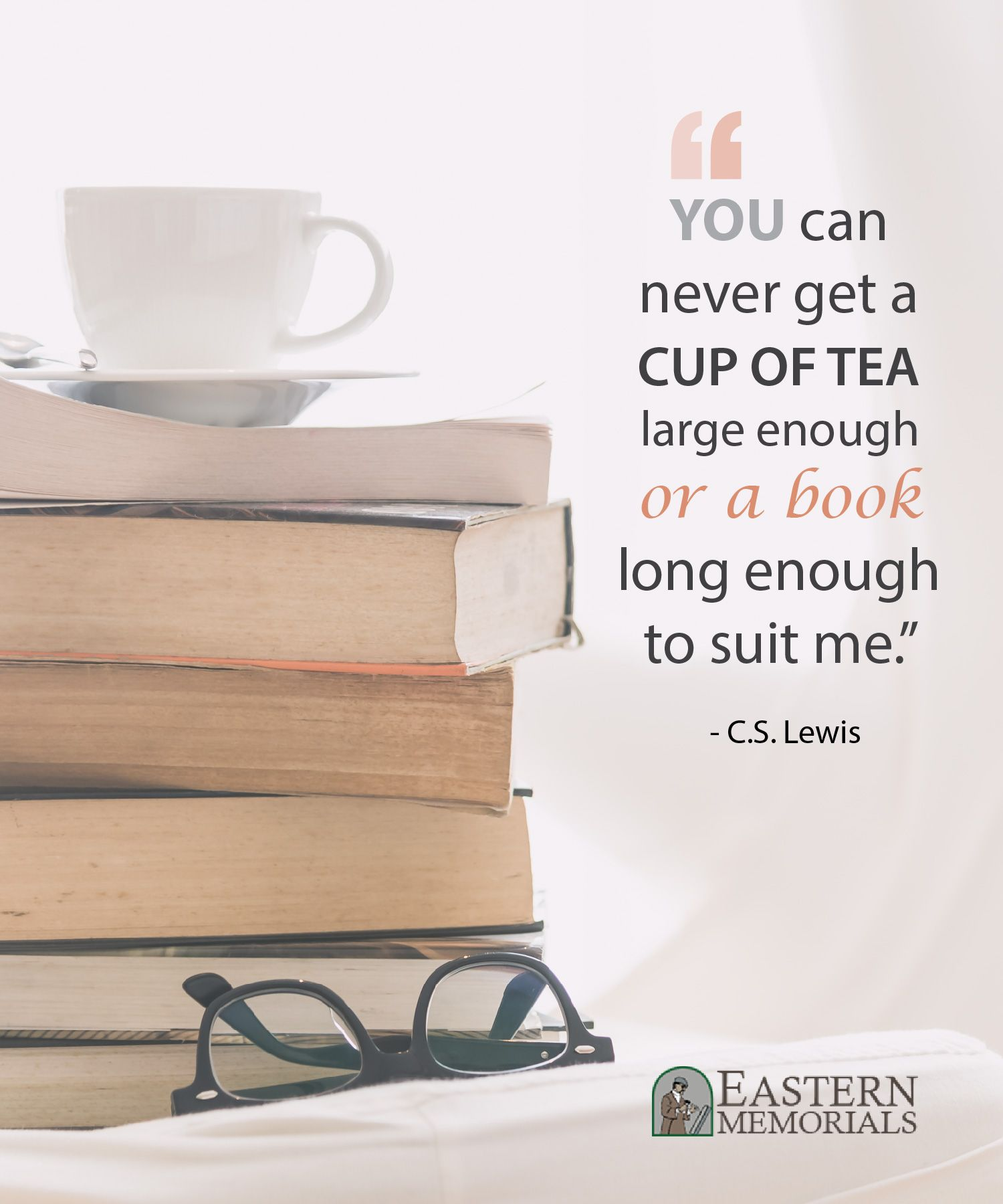 You Can Never Get A Cup Of Tea Large Enough Or A Book Long Enough