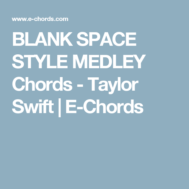 BLANK SPACE STYLE MEDLEY Chords - Taylor Swift | E-Chords | Keira ...