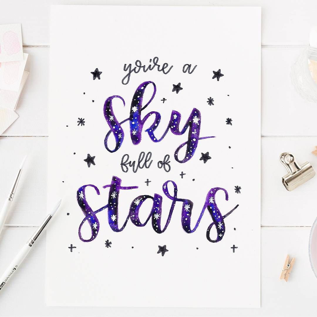You're A Sky Full Of Stars. Galaxy Brush Lettering By