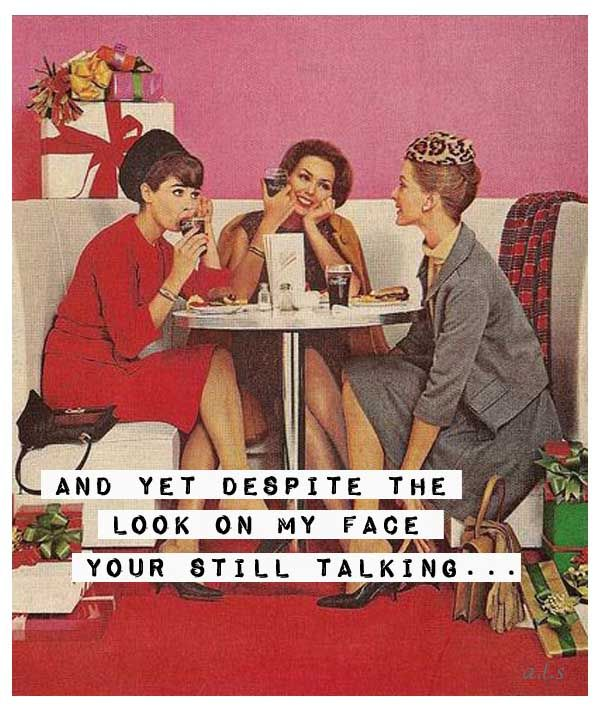 Photo of you're*  – and yet despite the look on my face you're still talking – vintage re…
