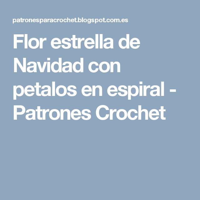Flor estrella de Navidad con petalos en espiral - Patrones Crochet