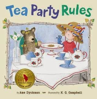 Tea Party Rules by Ame Dyckman -- Pre-K, EL (K-3) - ESSENTIAL While wandering the forest, Cub finds a little girl's tea party, complete with cookies. Just as Cub reaches for his first treat, the girl returns -- and mistakes him for her own teddy bear. Can Cub keep up the pretense long enough to steal some sweets?  Tea Party Rules is hilarious. The text perfectly captures the nature of little girls, who are often fastidious and playful by turns, and the illustrations are absolutely priceless.
