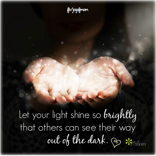 Pin By Joy Of Mom On Joy Of Mom Quotes Let Your Light Shine