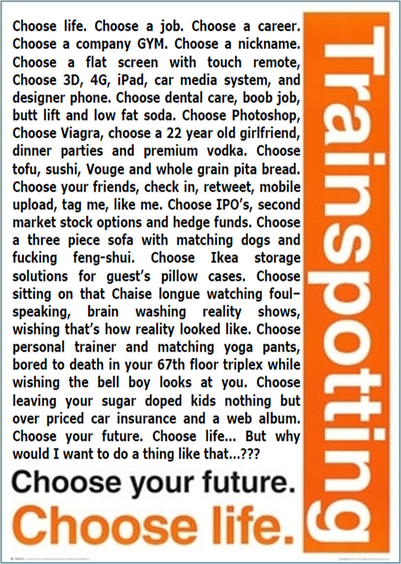Your Call Trainspotting Choose Life Choose Life Quotes