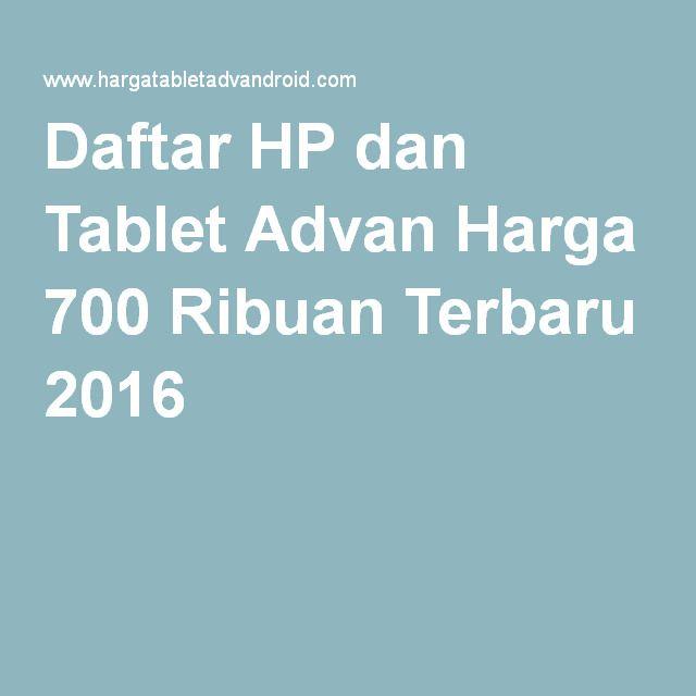 Daftar hp dan tablet advan harga 700 ribuan terbaru 2016 harga hp daftar hp dan tablet advan harga 700 ribuan terbaru 2016 thecheapjerseys Images
