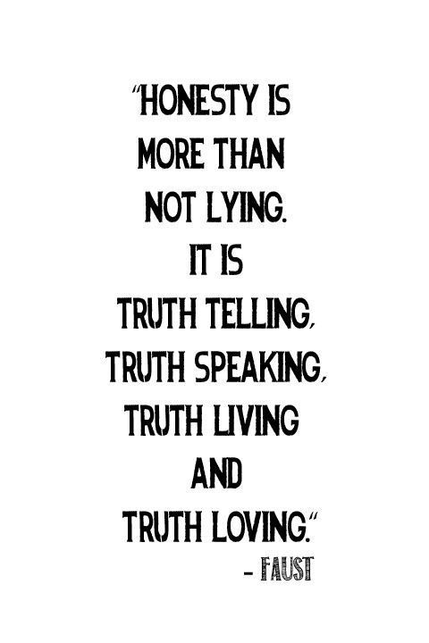 """""""Honesty is more than not lying, it is truth telling ..."""