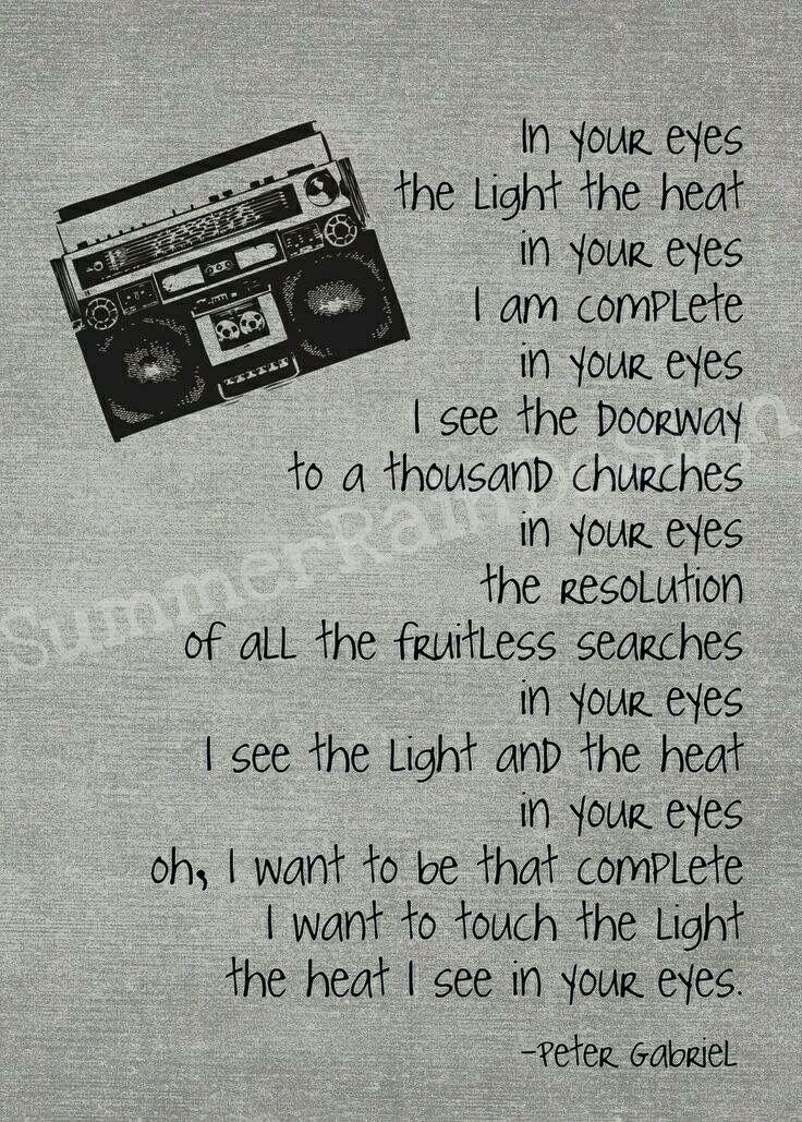Lyric in your eyes peter gabriel lyrics : Pin by Linda Diane on *Music Passion | Pinterest | Passion