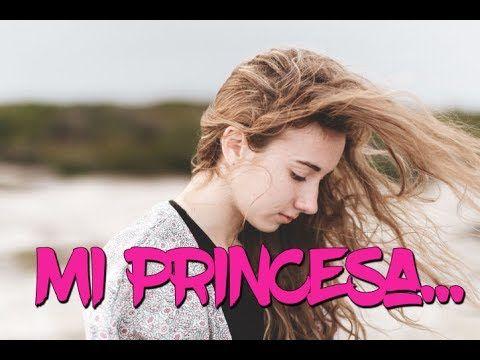Para Mi Princesa Frases De Amor Para Una Mujer Novia Esposa