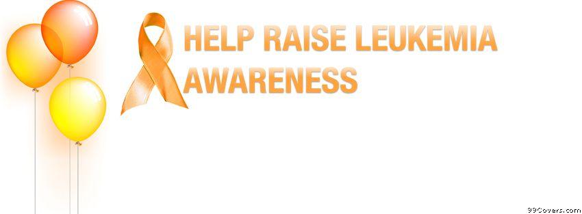 ca74108ca72 Leukemia Awareness Facebook Covers   Be aware!!!   Leukemia ...