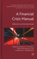 A financial crisis manual : reflections and the road ahead / edited by Dimitrios D. Thomakos, Platon Monokroussos and Konstantinos I. Nikolopoulos - http://bib.uclouvain.be/opac/ucl/fr/chamo/chamo%3A1920696?i=1