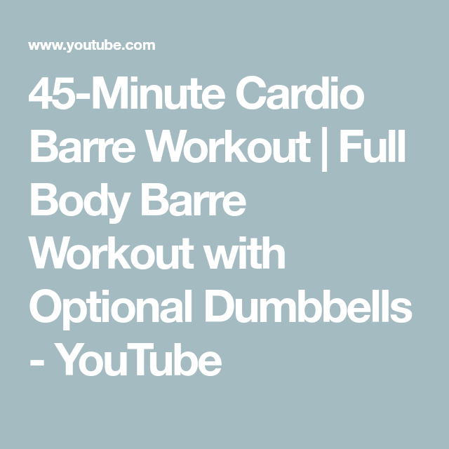 45-Minute Cardio Barre Workout | Intense Barre Workout with Optional Dumbbells