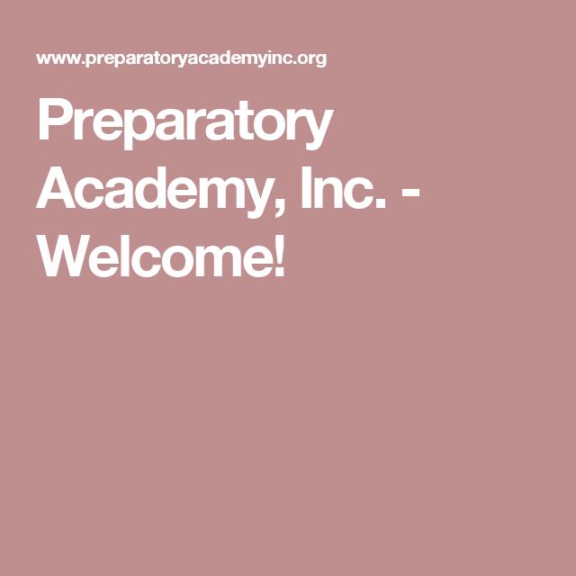 Preparatory Academy, Inc. - Welcome!