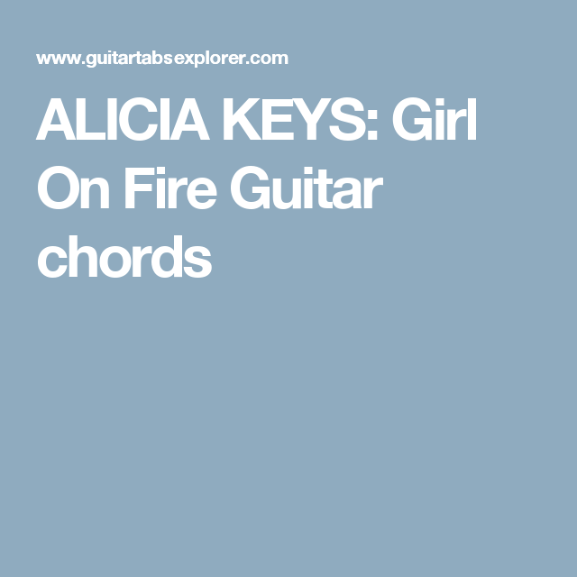ALICIA KEYS: Girl On Fire Guitar chords | chords - guitar/piano ...