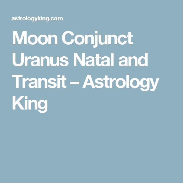 Moon Conjunct Uranus Natal And Transit Birth Chart