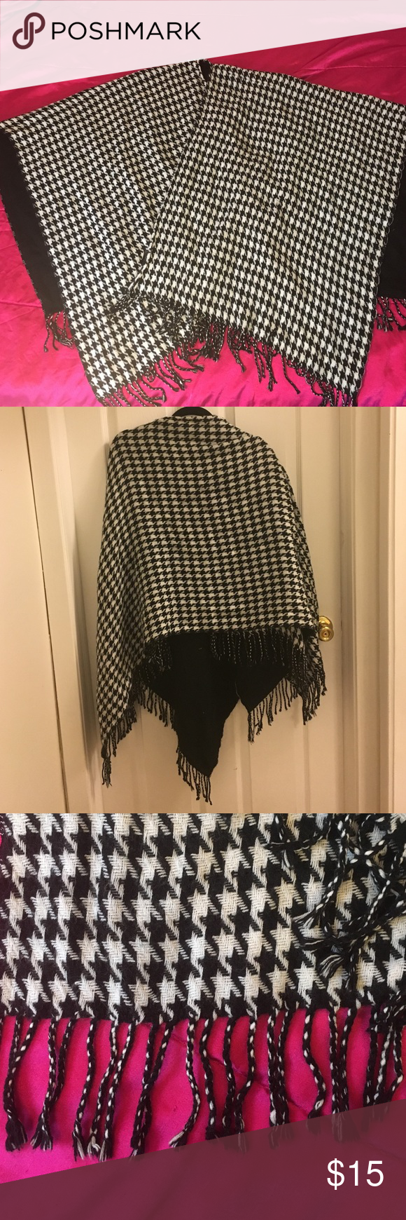 Houndstooth Patterned Poncho Black and white houndstooth pattern poncho. Super light weight yet super warm! Fringes at the bottom. Acrylic material. Small, barely even noticeable knick in fabric (but still important enough for me to point out 😃). Other