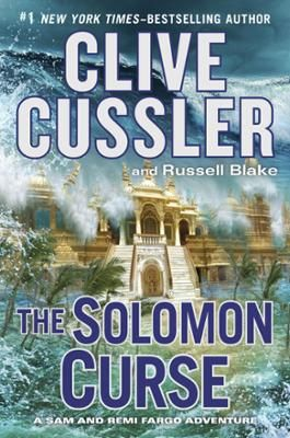 The Solomon Curse by Clive Cussler,Russell Blake, Click to Start Reading eBook, The outstanding new Fargo adventure from the #1 New York Times–bestselling author.  There are many ru