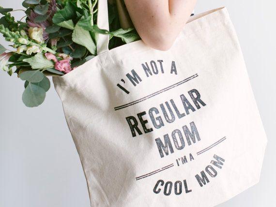 I'm Not A Regular Mom, I'm A Cool Mom Tote Bag • Funny Typographic