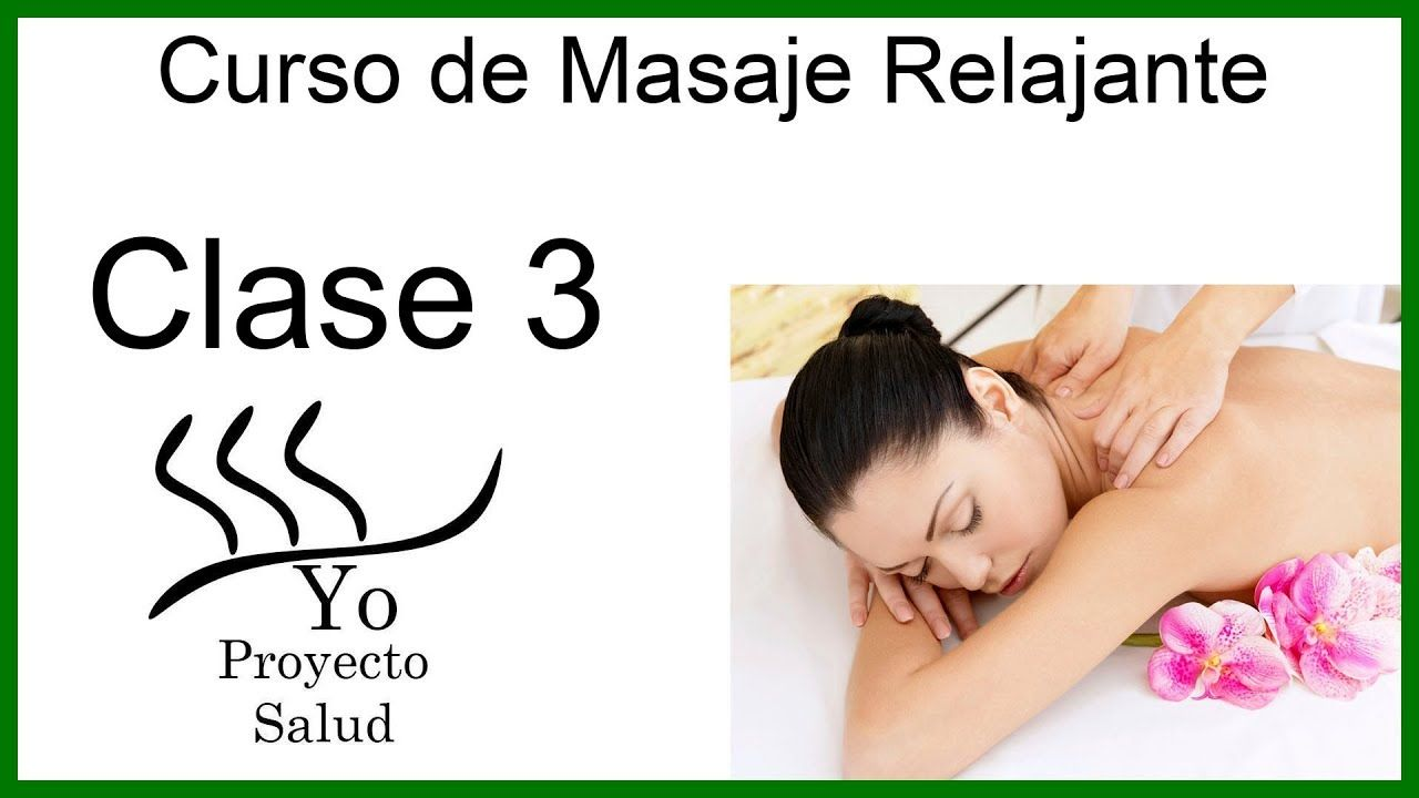 Curso De Masaje Relajante Lección 3 Masaje Completo Como Dar Masajes Relajantes Masaje Masaje Relajantes