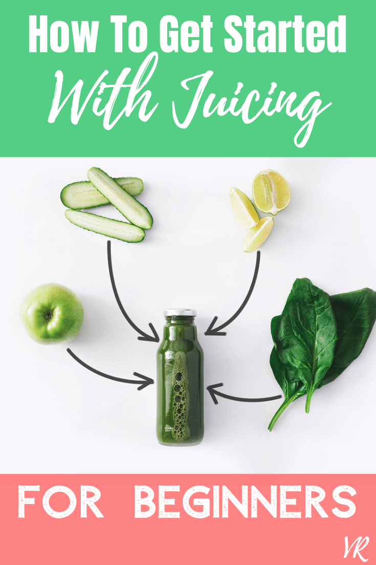 How To Get Started With Juicing For Beginners