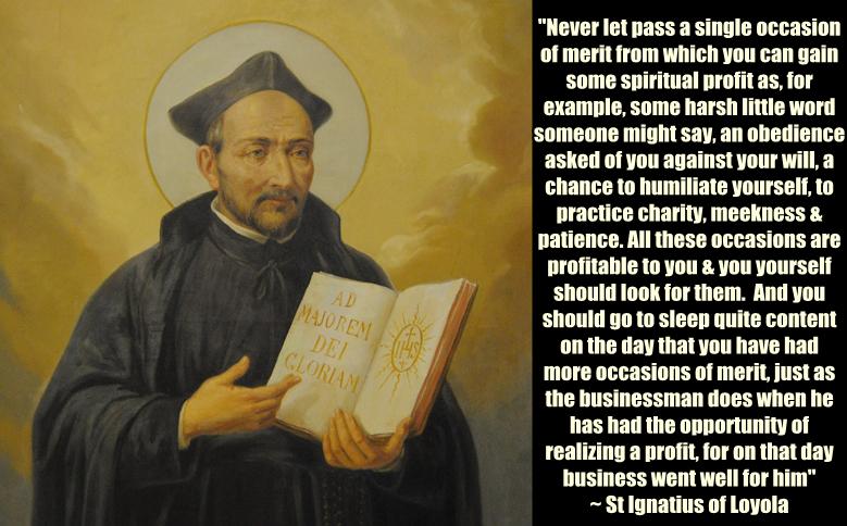 St Ignatius of Loyola on seeking merit www.religiousbookshelf.org