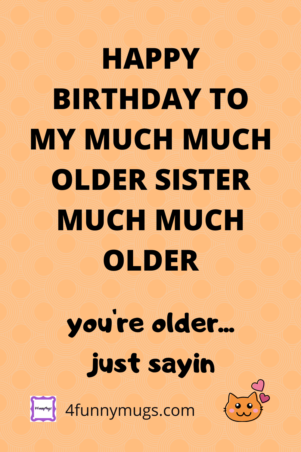 Funny Quotes For Sister S Birthday Sister Quotes Funny Sister Quotes Happy Birthday Me