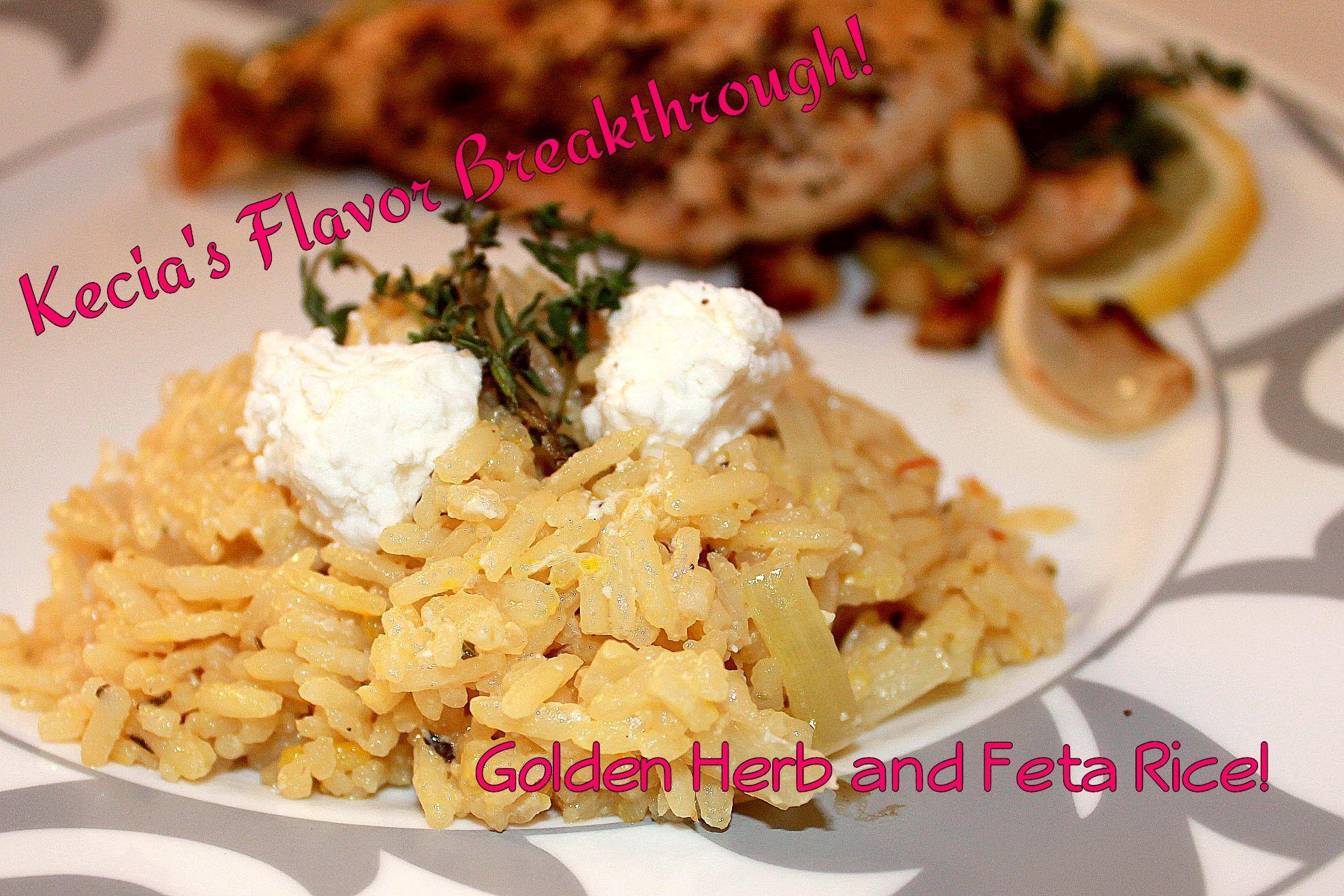 Golden Herb and Feta Rice! « Kecia's Flavor Breakthrough!