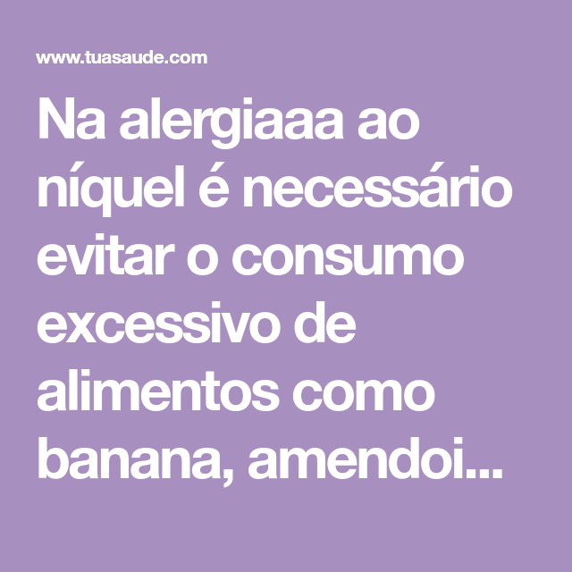 Alergia A Niquel Alimentos E Utensilios Que Nao Deve Usar Alimentos Banana Alimentacao