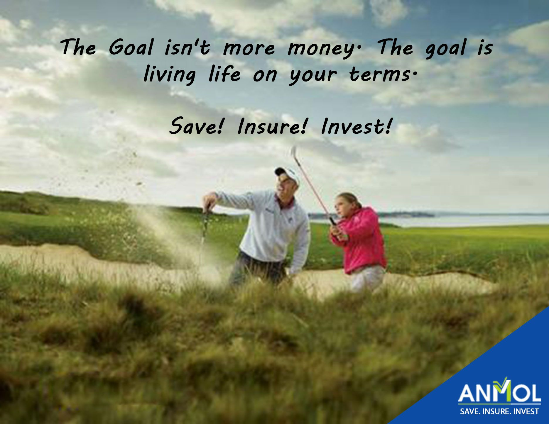 The goal isn't more money. The goal is living life on your terms.  Save! Insure! Invest!  #Happy #Saving #Happy #Investing   #Save #Insure #Invest #Future #Savings #Money #AnmolShare #Planning #Management #Life #Chance #ShareMarket #RelianceMutualFund #MutualFunds #InvestmentBanking #NationalStockExchange