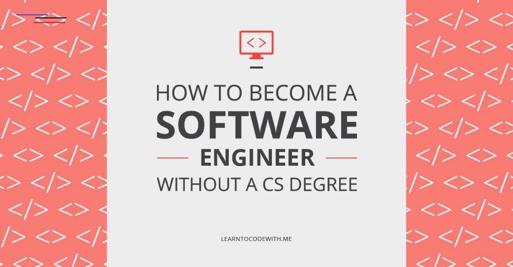 How To Become A Software Engineer In 2020 Without A Cs Degree Learn To Code With Me Softwareengineer Software Engineers Aka Software Developers Stilist
