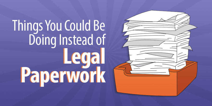 Things You Could Be Doing Instead Of Legal Paperwork Capterra - Help with legal paperwork