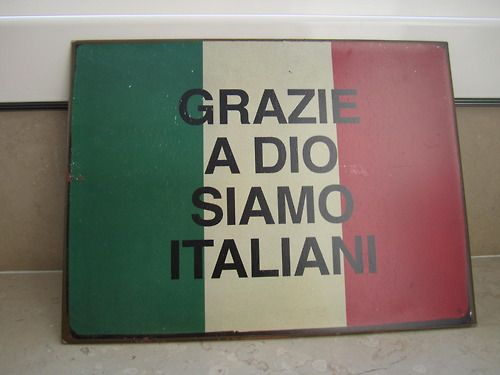 """Thank God We're Italian"". Metal plate bought at a small ..."