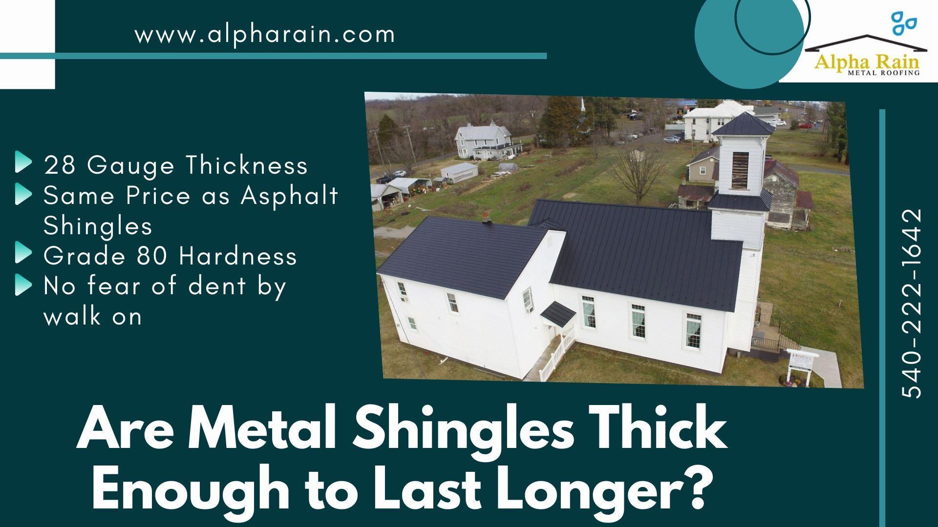 Are Metal Roof Shingles Thick Enough To Last Longer Than An Asphalt Roof In 2020 Shingling Metal Shingle Roof Metal Shingles