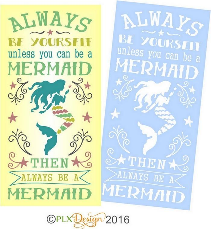 Always Be Yourself Unless You Can Be A Mermaid Nautical Stencil