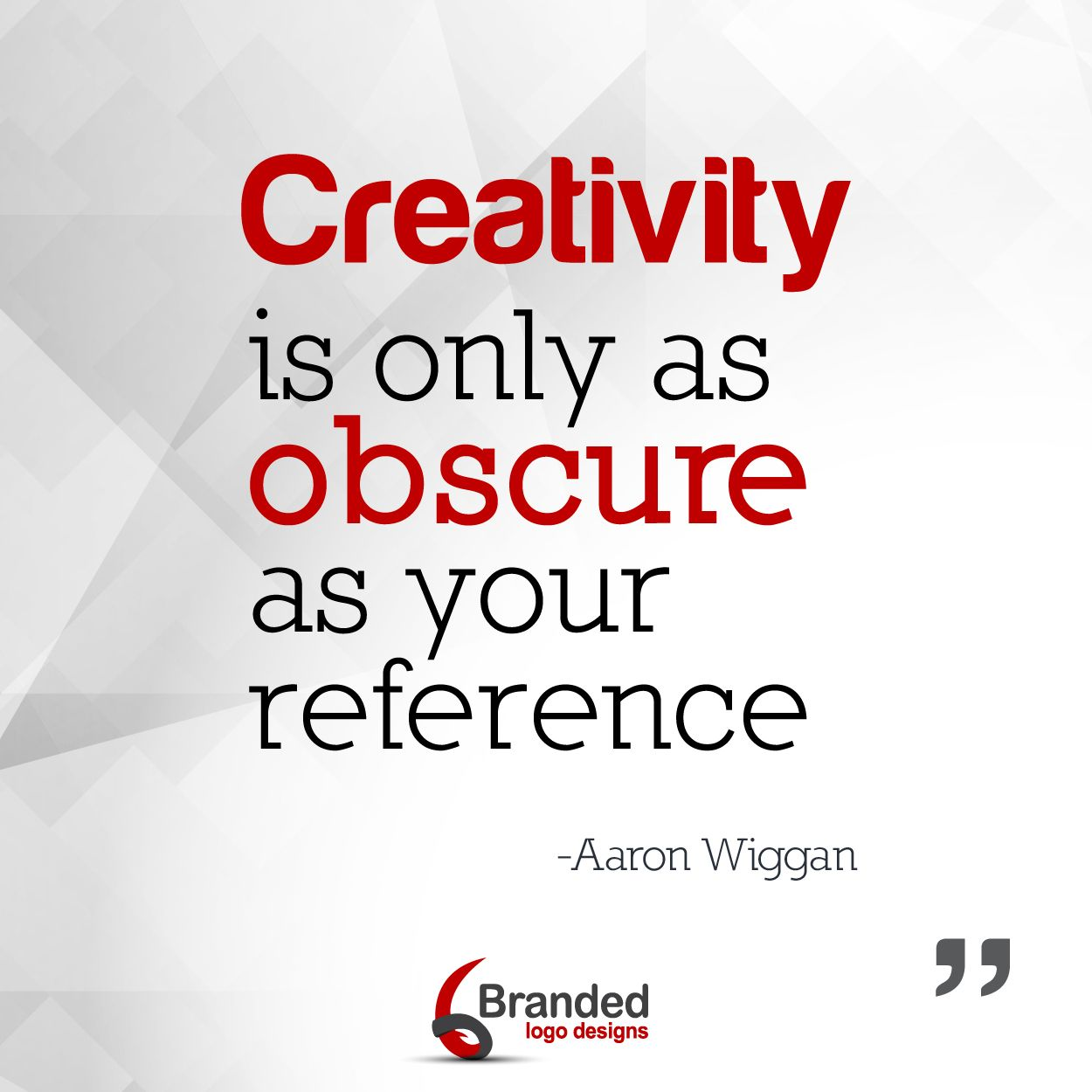 Creativity is all in you it's not created..  #Creativity  #Brandedlogodesign