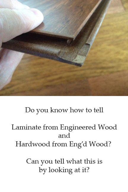 Hardwood Flooring Vs Engineered Hardwood Vs Laminate Flooring How To Tell The Difference Laminate Flooring Real Hardwood Floors Engineered Hardwood