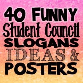 Funny Student Council Slogans Ideas And Posters  Creative