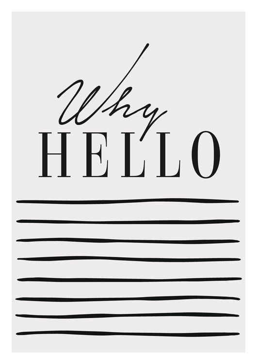 Illustration WHY HELLO/Black and white laminates/text design/Wall ...