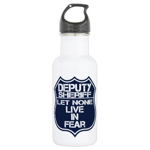 Deputy Sheriff Let None Live In Fear Motto 18oz Water Bottle