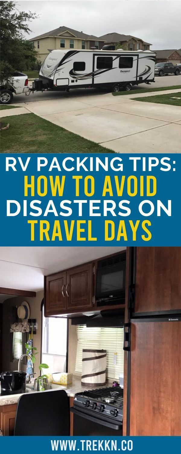 7 RV Packing Tips to Avoid a Disaster Inside Your Rig on Travel Days | Packing tips, Packing tips fo