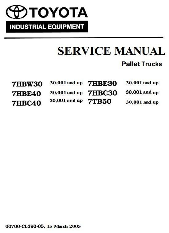 Toyota    Powered Pallet Walkie 7HBC30  7HBC40  7HBE30  7HBE40  7HBW30  7TB50    Service       Manual
