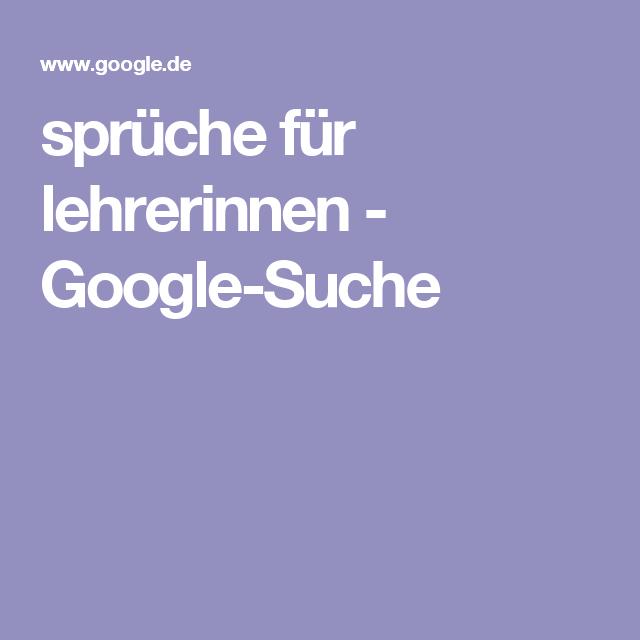 Sprüche Für Lehrerinnen   Google Suche