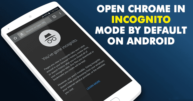 How To Open Chrome In Incognito Mode By Default On Android Android Hacks Incognito Energy Technology